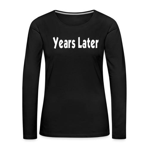 Bandname Years Later weiß - Frauen Premium Langarmshirt