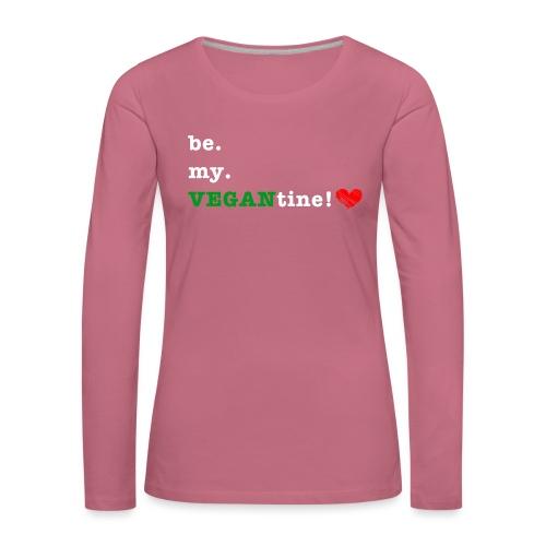 be my VEGANtine - white - Women's Premium Longsleeve Shirt