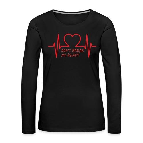 Don't break my heart - Frauen Premium Langarmshirt