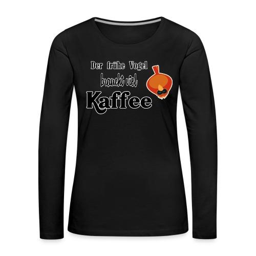 kaffeeVogel.png - Frauen Premium Langarmshirt