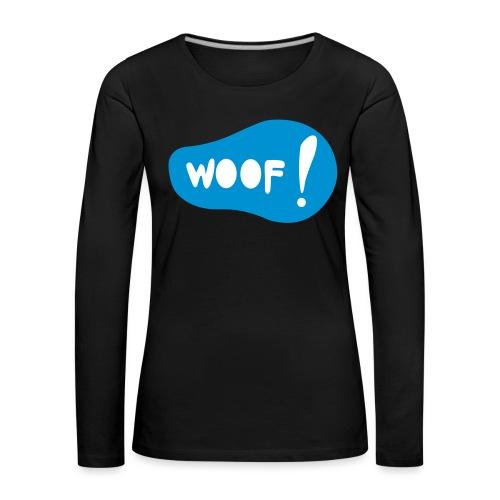 Woof! T-Shirt - Frauen Premium Langarmshirt
