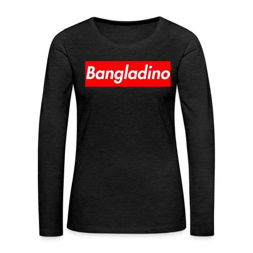 Bangladino - Maglietta Premium a manica lunga da donna