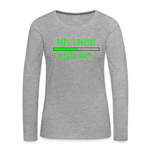 Baby Loading - Naisten premium pitkähihainen t-paita