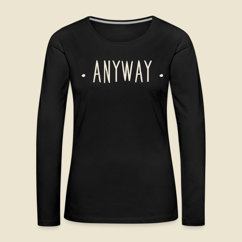 Anyway - T-shirt manches longues Premium Femme