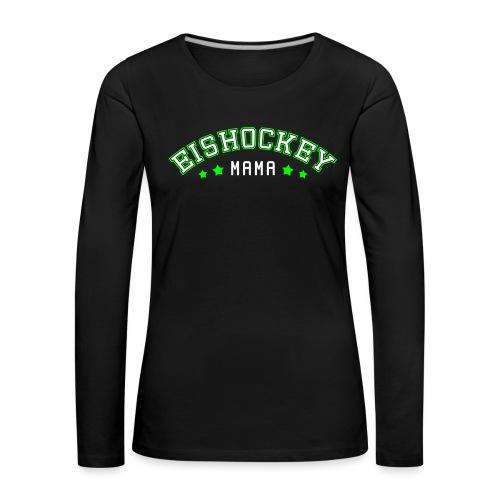 Eishockey Mama, Hockey Mum - Women's Premium Longsleeve Shirt