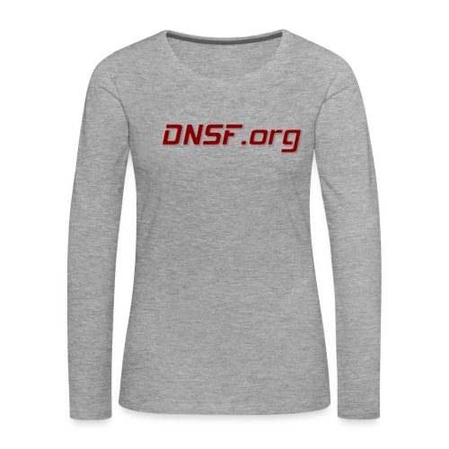 DNSF hotpäntsit - Naisten premium pitkähihainen t-paita