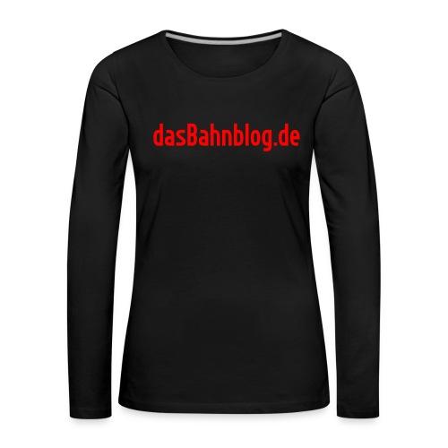 dasBahnblog de - Frauen Premium Langarmshirt