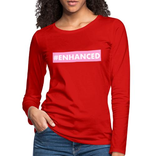 ENHANCED BOX - Women's Premium Longsleeve Shirt
