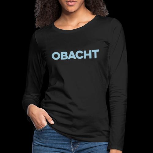 OBACHT - Frauen Premium Langarmshirt