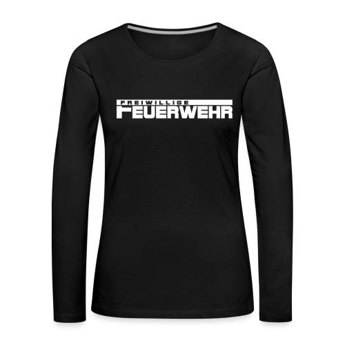 Freiwillige Feuerwehr Schriftzug - Frauen Premium Langarmshirt
