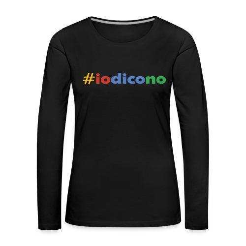#iodicono - Maglietta Premium a manica lunga da donna