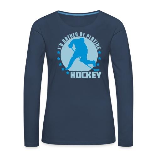 id_rather_be_playing_hock - Women's Premium Longsleeve Shirt