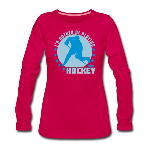 id_rather_be_playing_hock - Women's Premium Longsleeve Shirt