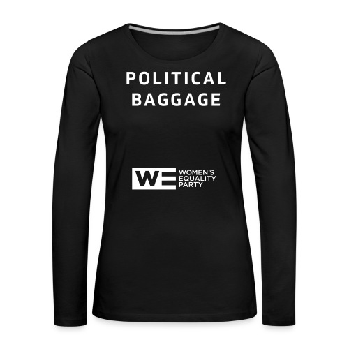 Political Baggage - Women's Premium Longsleeve Shirt