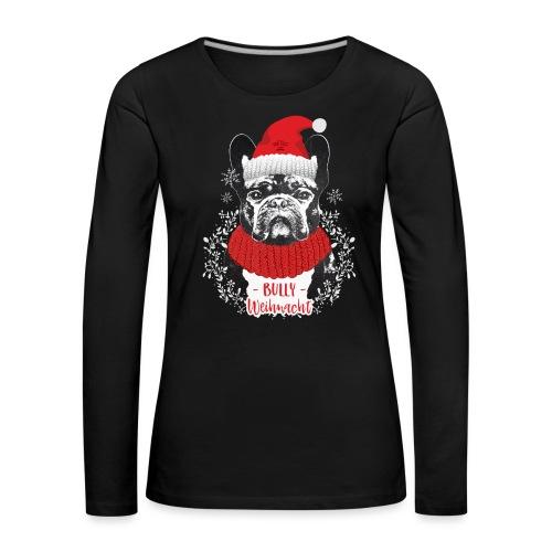 Bully Weihnacht Part 2 - Frauen Premium Langarmshirt