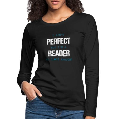 0053 readers are almost perfect! | Book | Read - Women's Premium Longsleeve Shirt
