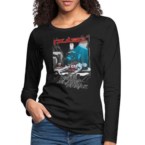 Pulse - New Elastic Freak - Shirt - Frauen Premium Langarmshirt