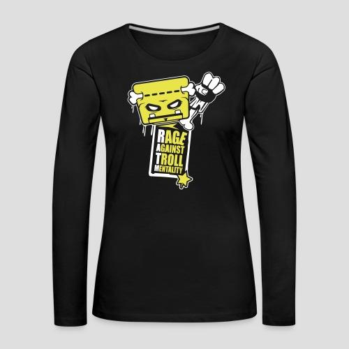 Rage against Trolls - T-shirt manches longues Premium Femme