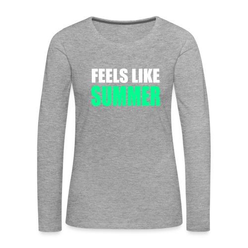Feels like summer - Frauen Premium Langarmshirt