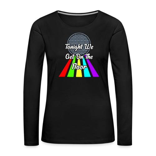 Dance Party - Frauen Premium Langarmshirt