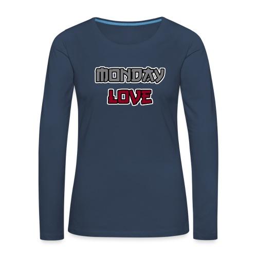 Monday Love - Frauen Premium Langarmshirt