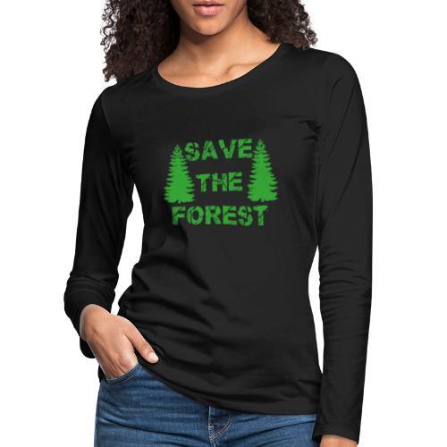 Save the Forest - Wald retten - Frauen Premium Langarmshirt