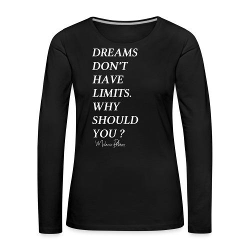 DREAMS DON'T HAVE LIMITS - T-shirt manches longues Premium Femme