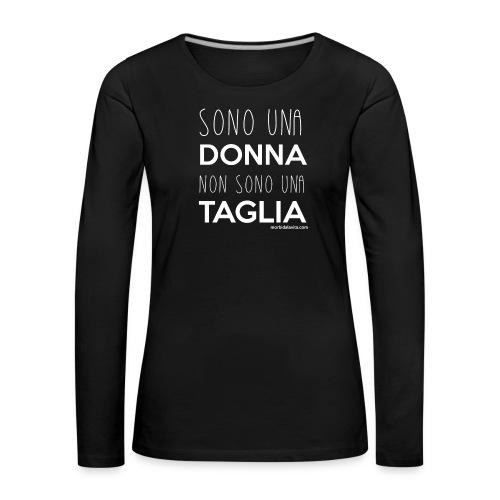 Sono una donna non sono una taglia fondi scuri - Maglietta Premium a manica lunga da donna