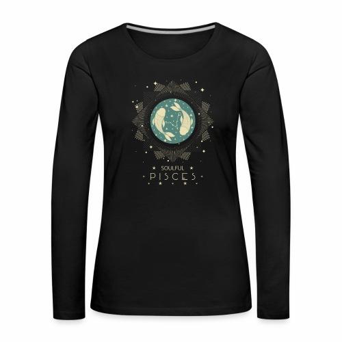 Sternzeichen Pisces Seelvolle Fische Februar März - Frauen Premium Langarmshirt