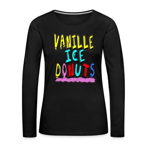 vanille eis donuts - Frauen Premium Langarmshirt