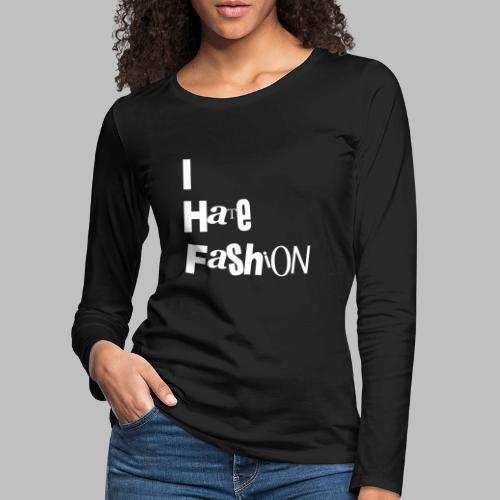 Anti Fashion - Women's Premium Longsleeve Shirt