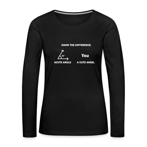 Know the Difference - A Cute Angel - Frauen Premium Langarmshirt