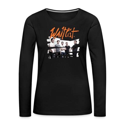 Waitlist T-Shirt 1 - Women's Premium Longsleeve Shirt