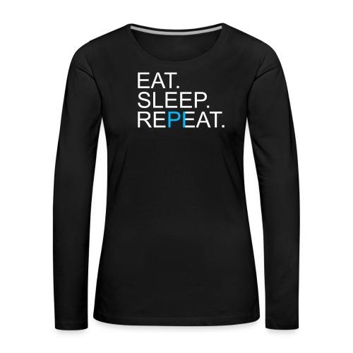 Eat Sleep Repeat PI Mathe Dunkel - Frauen Premium Langarmshirt