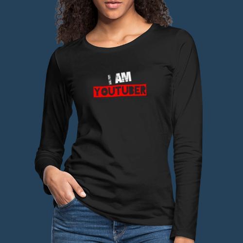 I am Youtuber - Frauen Premium Langarmshirt