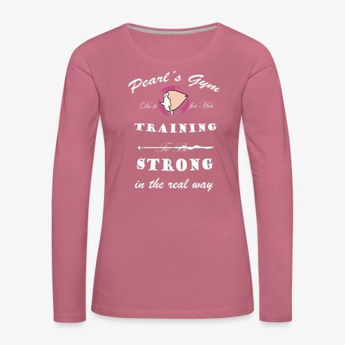 Strong in the Real Way - Maglietta Premium a manica lunga da donna