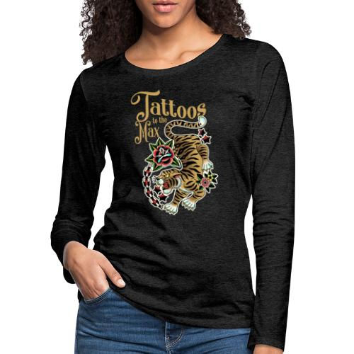 Tattoos to the Max - Tiger Unchained - Frauen Premium Langarmshirt