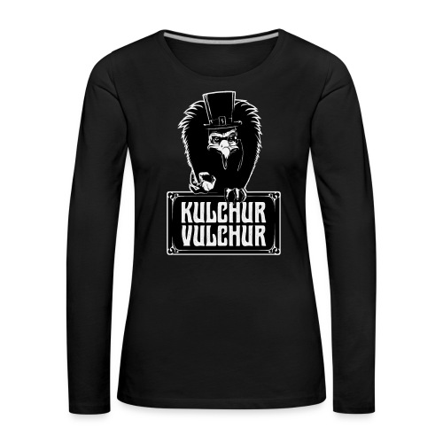 Kulchur Vulchur - Women's Premium Longsleeve Shirt