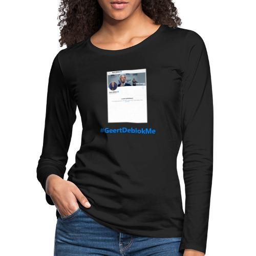 #GeertDeblokMe - Vrouwen Premium shirt met lange mouwen