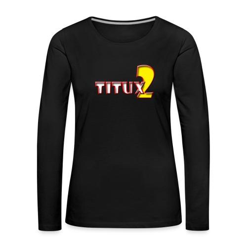 Titux2 - Women's Premium Longsleeve Shirt