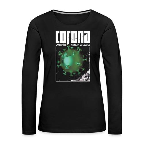 Corona World Tour 2020 | Coronavirus - Women's Premium Longsleeve Shirt