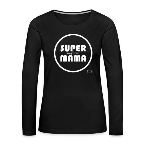 Super mama zmęczona - Koszulka damska Premium z długim rękawem