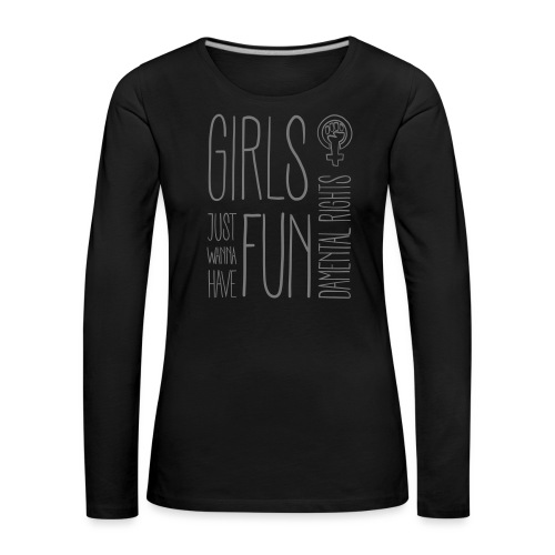 Girls just wanna have fundamental rights - Frauen Premium Langarmshirt
