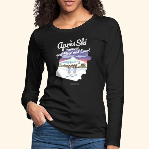 Apres Ski Forever | Ski T-Shirts - Frauen Premium Langarmshirt