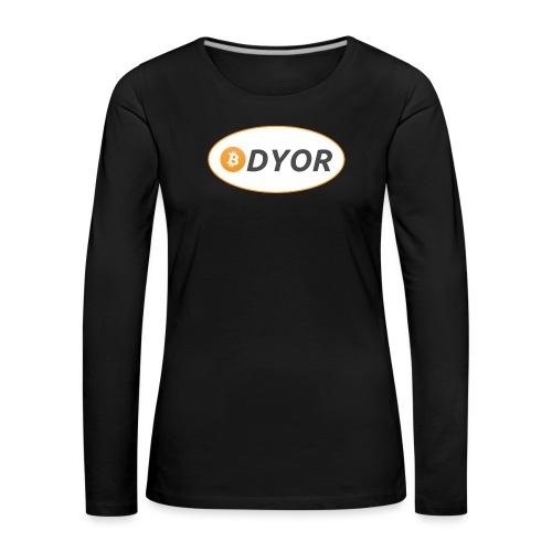 DYOR - option 2 - Women's Premium Longsleeve Shirt