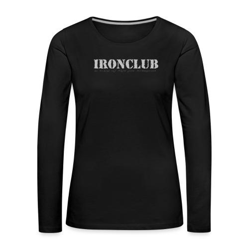 IRONCLUB - a way of life for everyone - Premium langermet T-skjorte for kvinner