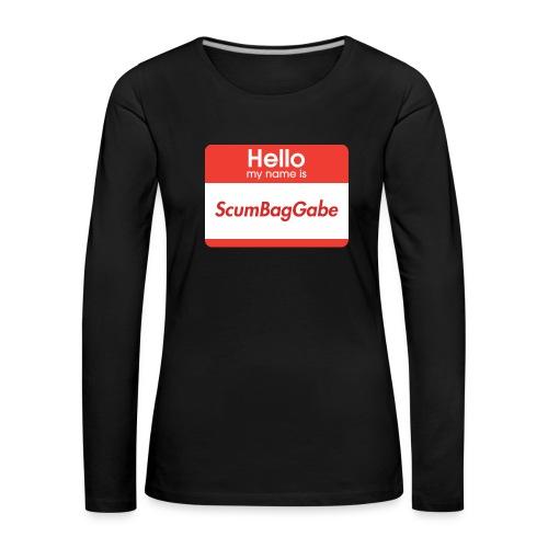 Hello My Name Is ScumBagGabe - Women's Premium Longsleeve Shirt