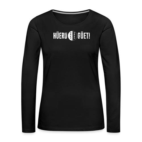 HÜERE GÜET! - Frauen Premium Langarmshirt