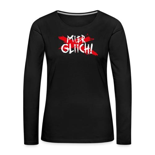 MIER GLIICH! - Frauen Premium Langarmshirt