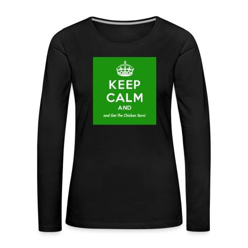 Keep Calm and Get The Chicken Sarni - Green - Women's Premium Longsleeve Shirt